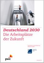 Deutschland 2030 - Die Arbeitsplätze der Zukunft