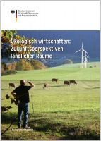Ökologisch wirtschaften: Zukunftsperspektiven länd