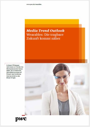 Media Trend Outlook Wearables: Die tragbare Zukunf